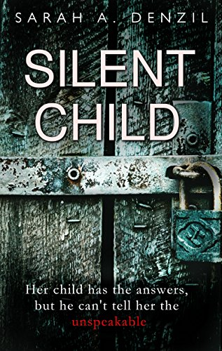 Silent Child by [Denzil, Sarah A.]