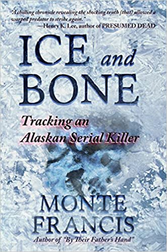 Download PDF Ice and Bone - Tracking An Alaskan Serial Killer
