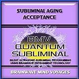 Subliminal Aging Acceptance