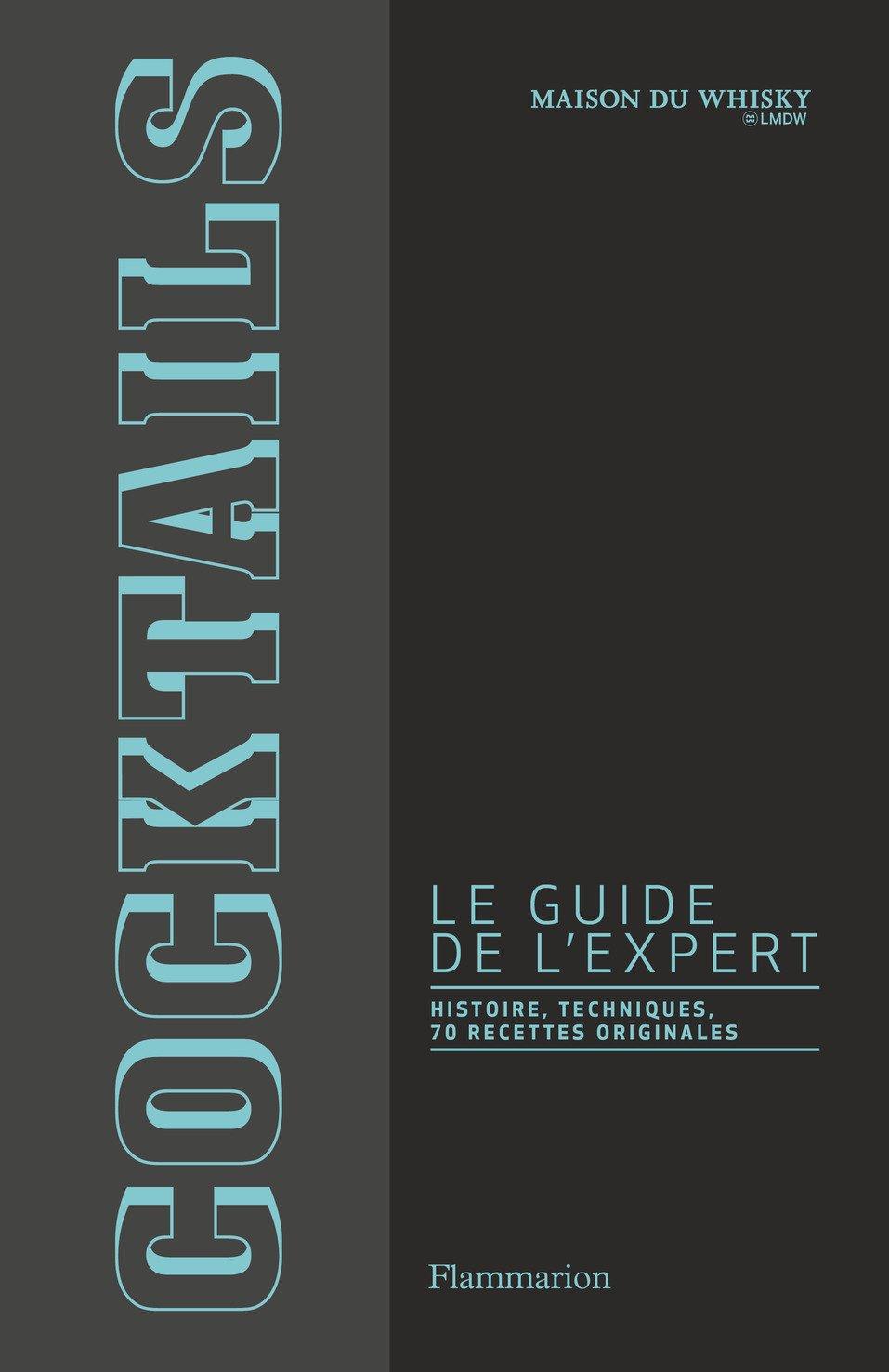 Cocktails, le guide de l'expert : Histoire, techniques, 70 recettes originales Broché – 7 octobre 2015 Stanislas Jouenne Flammarion 2081368099 Les cocktails