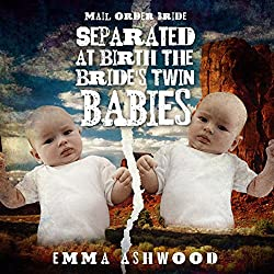 Mail Order Bride: Separated at Birth: The Bride's Twin Babies