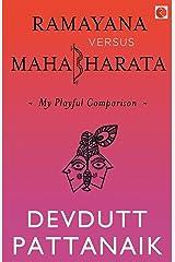 Ramayana Versus Mahabharata: My Playful Comparison Paperback