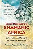 #6: Sacred Messengers of Shamanic Africa: Teachings from Zep Tepi, the Land of First Time