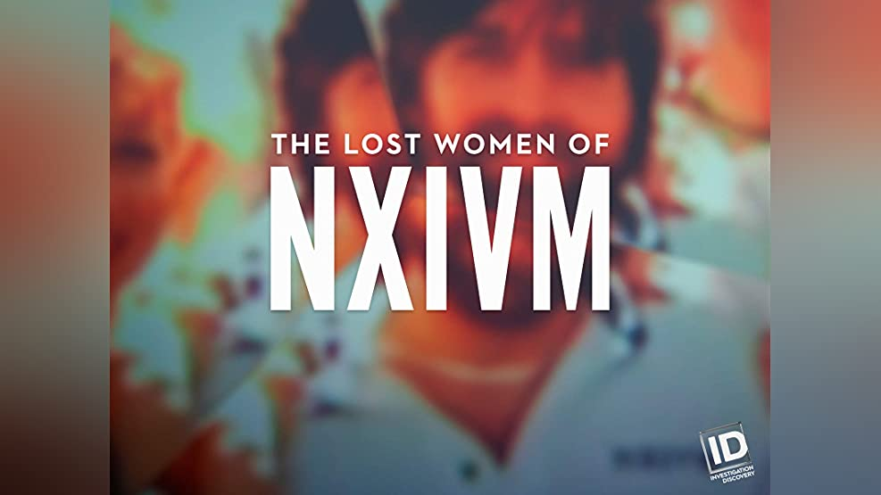 The Lost Women of NXIVM - Season 1