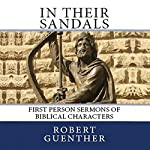 In Their Sandals: First Person Sermons of Biblical Characters | Robert J. Guenther