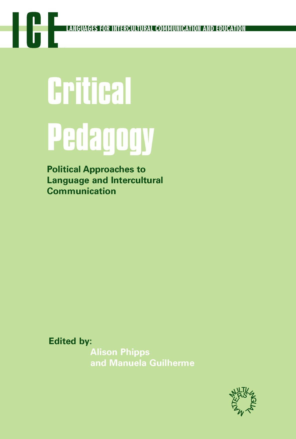 Read Online Critical Pedagogy: Political Approaches to Languages and Intercultural Communication (Languages for Intercultural Communication and Education) PDF