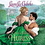 Catch a Falling Heiress (American Heiress in London series, Book 3)