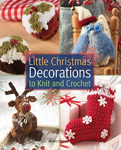 Little Christmas Decorations to Knit & (Holiday Crochet Patterns)