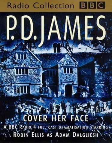 Cover Her Face (Adam Dalgliesh Mystery Series #1) (4-Full Cast BBC Radio Dramatisation)