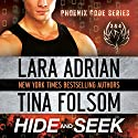 Hide and Seek (Phoenix Code 3 & 4) Audiobook by Lara Adrian, Tina Folsom Narrated by Eric G. Dove