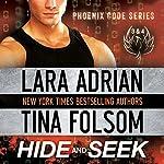 Hide and Seek (Phoenix Code 3 & 4)   Tina Folsom,Lara Adrian