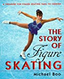 The Story of Figure Skating, Michael Boo, 0688158218