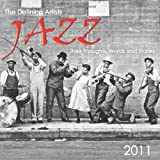 JAZZ:  The Defining Artists, Their Thoughts, Words and Stories, 2011 Calendar