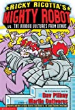 Ricky Ricotta's Giant Robot vs. the Voodoo Vultures from Venus, Dav Pilkey, 0613329988
