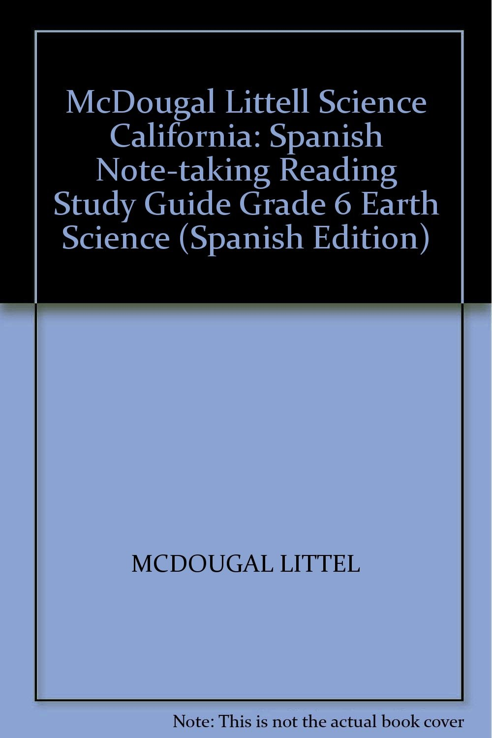 McDougal Littell Science: Spanish Note-taking Reading Study Guide Grade 6  Earth Science (Spanish Edition): MCDOUGAL LITTEL: 9780618708239:  Amazon.com: Books