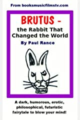 Brutus - the Rabbit That Changed the World Kindle Edition