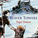Beaver Towers Audiobook by Nigel Hinton Narrated by Nigel Lambert