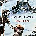 Beaver Towers Audiobook by Nigel Hinton Narrated by Nigel Lambert