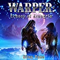 Warper: Echoes of Etangria Audiobook by Riley Tune Narrated by RJ Bayley