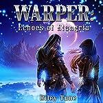 Warper: Echoes of Etangria | Riley Tune