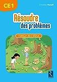 Résoudre des problèmes - Cahier de l'élève CE1