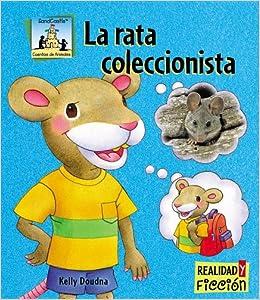 La Rata Coleccionista / Pack Rat Cuentos De Animales / Animal Stories: Amazon.es: Doudna, Kelly, Chawla, Neena, Constantino, Anita R.: Libros