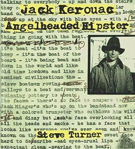 jack kerouac angelheaded hipster book by steve turner