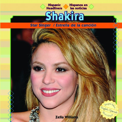 Shakira: Star Singer / Estrella De La Cancion (Hispanic Headliners / Hispanos en las noticias) por Zella Williams