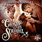 Chasing His Squirrel: Big Bad Bunnies, Book 2 | Golden Angel