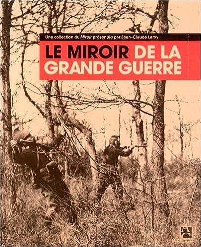 Télécharger le livre en allemand Le Miroir de la Grande Guerre 2843377234 in French PDF DJVU