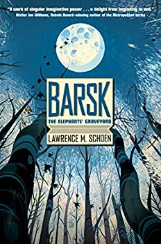 Barsk: The Elephants' Graveyard Kindle Edition by Lawrence M. Schoen  (Author)
