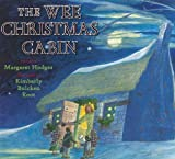 The Wee Christmas Cabin, Margaret Hodges and Kimberly Bulcken Root, 0823415287