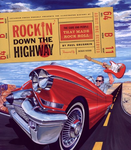 Rockin' Down the Highway: The Cars and People That Made Rock Roll -  Paul Grushkin, Illustrated, Hardcover