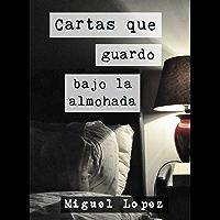 Cartas que guardo bajo la almohada (Prosa Poética) (Cartas Nocturnas nº 1) (Spanish Edition)