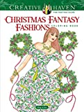 #10: Creative Haven Christmas Fantasy Fashions Coloring Book (Adult Coloring)