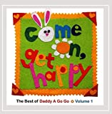 : Come On, Get Happy (Best of Daddy a Go Go, Vol. 1)