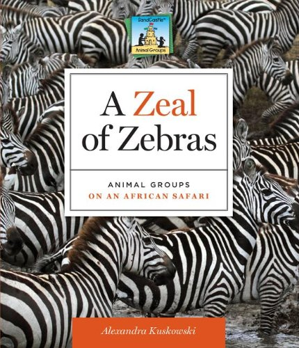 (Zeal of Zebras: Animal Groups on an African)