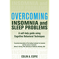 Overcoming Insomnia and Sleep Problems: A self-help guide using cognitive behavioural techniques (Overcoming Books)