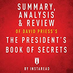 Summary of The President's Book of Secrets by David Priess | Includes Analysis