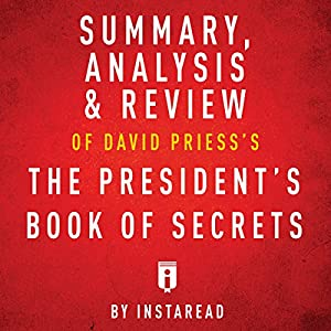 Summary of The President's Book of Secrets by David Priess | Includes Analysis Audiobook