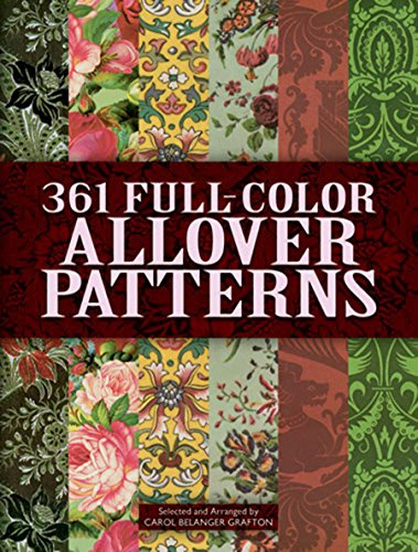 [361 Full-Color Allover Patterns for Artists and Craftspeople (Dover Pictorial Archive)] (Costume Design Carol)