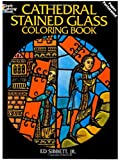 Cathedral Stained Glass Coloring Book, Ed Sibbett, 0486240274