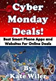 Cyber Monday Deals!: Best Smart Phone Apps and Websites for Online Deals