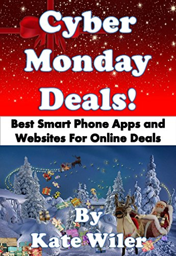 (Cyber Monday Deals!: Best Smart Phone Apps and Websites for Online)