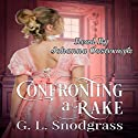 Confronting a Rake: The Beaumonts, Book 1 Audiobook by G.L. Snodgrass Narrated by Johanna Oosterwyk