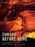 Europe Before Rome, T. Douglas Price, 0199914702