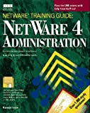 NetWare Training Guide : NetWare 4.0 Administration, Siyan, Karanjit, 1562052403