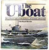 The U-boat: The Evolution and Technical History of German Submarines by Eberhard Rossler (1982-02-03)
