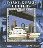 Coast Guard Cutters, Lynn M. Stone, 1595154620