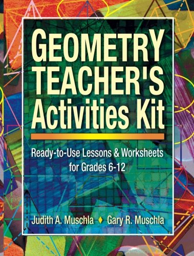 Geometry Teacher's Activities Kit: Ready-to-Use Lessons & Worksheets for Grades 6-12